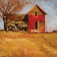 Paul J McInnis | Broken Down Waltz
