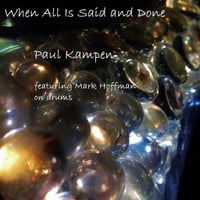 Paul Kampen | When All Is Said and Done