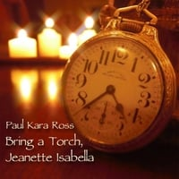 paul kara ross bring a torch jeanette isabella