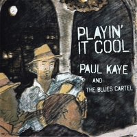 Paul Kaye & And the Blues Cartel | Playin' It Cool