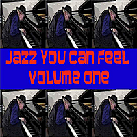 Paul Knopf | Jazz You Can Feel, Vol. One