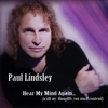 Paul Lindsley: Hear My Mind Again (with my thoughts you must contend)