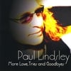 Paul Lindsley: More Love Tries and Goodbyes