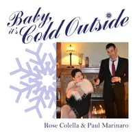 Paul Marinaro & Rose Colella | Baby, It's Cold Outside