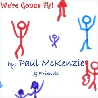Paul McKenzie | We're Gonna Fly