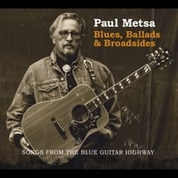 Paul Metsa: Blues, Ballads & Broadsides (Songs from the Blue Guitar Highway)