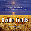 Paul Neville: CEIDE FIELDS