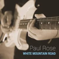Paul Rose | White Mountain Road