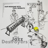 Paul Serrato & The Jazz Destroyers | Our Weekend with Paul Serrato