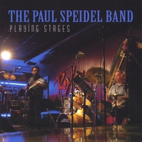 The Paul Speidel Band: Playing Stages