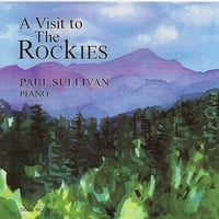 Paul Sullivan | A Visit to the Rockies