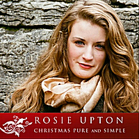 Rosie Upton | Christmas Pure and Simple (feat. Paul Sullivan)
