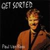PAUL VAN ROSS: Get Sorted