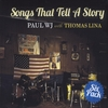 Paul W.J. & Thomas Lina: Songs That Tell a Story