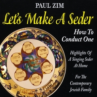 Paul Zim | Let's Make A Seder - How To Conduct One