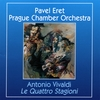 PAVEL ERET WITH THE PRAGUE CHAMBER ORCHESTRA: Antonio Vivaldi: Le Quattro Stagioni