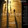 Pavel Urkiza: Jerusalem