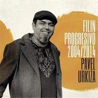 Pavel Urkiza: Filin Progresivo: 2004-2014