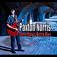 Paxton Norris | Something's Gotta Give