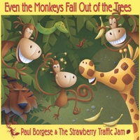Paul Borgese and the Strawberry Traffic Jam Band | Even The Monkeys Fall Out of the Trees