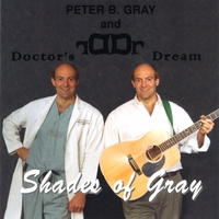 Peter B. Gray and Doctor's Dream | Shades of Gray