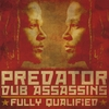 Predator Dub Assassins: Fully Qualified