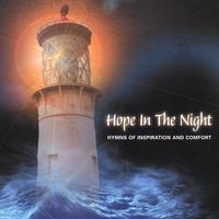 Peace Together Choir | Hope In The Night: Hymns Of Inspiration And Comfort