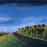 The Peach Truck Republic | Fenceposts | CD Baby Music Store