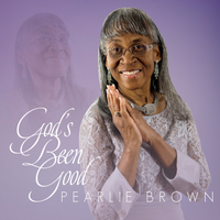 Pearlie Brown | God's Been Good