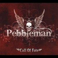 Pebbleman | Call of Fate