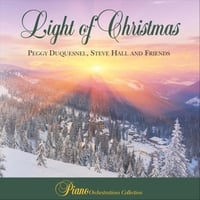 Peggy Duquesnel & Steve Hall and Friends | Light of Christmas (Piano Orchestrations Collection)