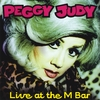 Peggy Judy: Live At The M Bar