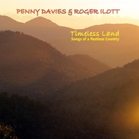 Penny Davies & Roger Ilott | Timeless Land: Songs of a Restless Country