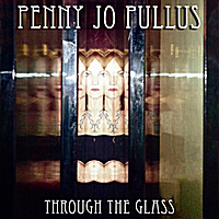 Penny Jo Pullus | Through the Glass