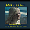 Penny Nichols: Colors of the Sun: Penny Nichols Sings the Early Songs of Jackson Browne