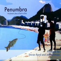 Penumbra | Hooked Like a Fish in Rio
