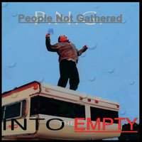 People Not Gathered | Into the Empty