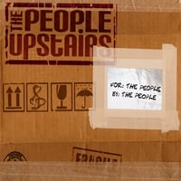 The People Upstairs | For the People By the People