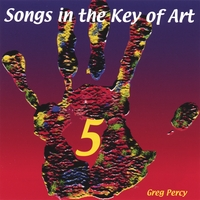 Greg Percy | Songs In The Key Of Art Volume 5
