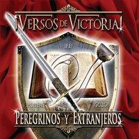 Peregrinos Y Extranjeros: Versos De Victoria