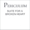 Periculum: Suite For A Broken Heart