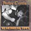 PERLEY CURTIS: Heartbreak Town