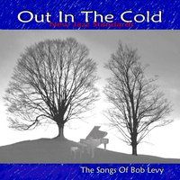 Bob Levy | Out In The Cold: Perry Danos Sings The Songs of Bob Levy
