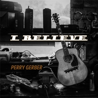 Perry Gerber | I Believe