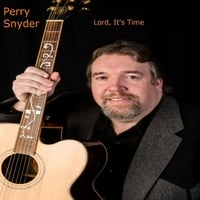 Perry Snyder | Lord, It's Time