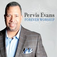 Pervis Evans | Forever Worship