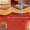 Petar Jankovic Ensemble: From Spain to Tango