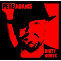 Pete Adams | Dirty Boots