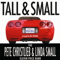 Tall & Small the Pete Christlieb & Linda Small Eleven Piece Band | High On U