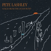 Pete Lashley | Voices From The Ocean Road